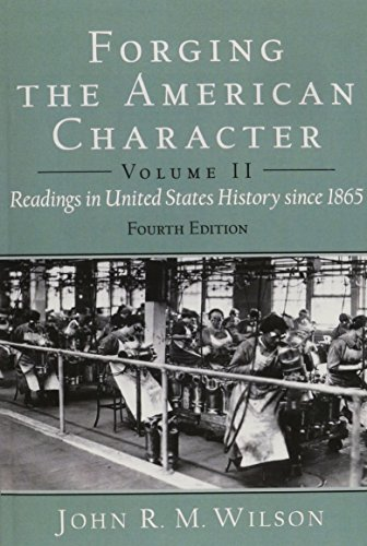 Forging the American Character: Readings in United: John R.M. Wilson