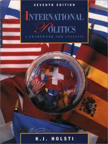 9780130977755: International Politics: A Framework for Analysis (7th Edition)