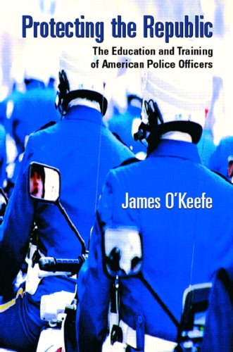 9780130977786: Protecting the Republic: The Education and Training of American Police Officers
