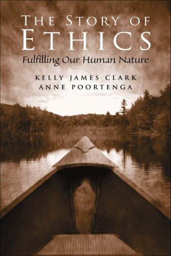 9780130978400: The Story of Ethics: Fulfilling Our Human Nature
