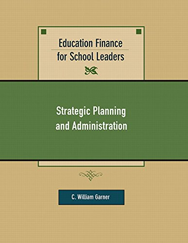 Education Finance for School Leaders : Strategic: C. William Garner