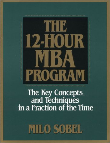 9780130979162: The 12-Hour MBA Program: The Key Concepts and Techniques in a Fraction of the Time