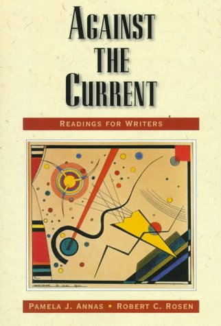 9780130979247: Against the Current: Readings for Writers