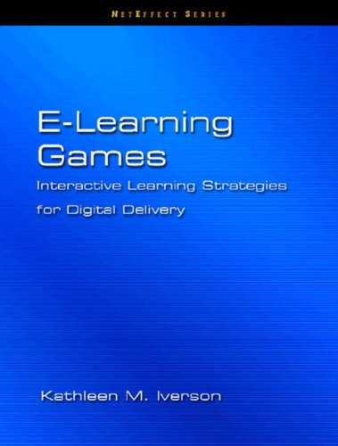 9780130979438: E-Learning Games: Interactive Strategies for Digital Delivery
