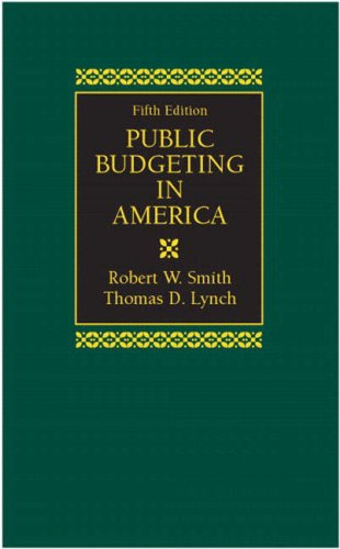 Public Budgeting in America (5th Edition) (MySearchLab: Robert W. Smith,