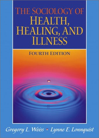 9780130981370: The Sociology of Health, Healing, and Illness (4th Edition)