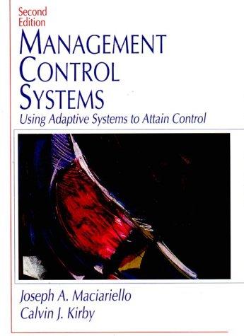 Management Control Systems (2nd Edition): Joseph A. Maciariello;