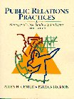 Public Relations Practices: Managerial Case Studies and: Jackson, Patrick; Center,