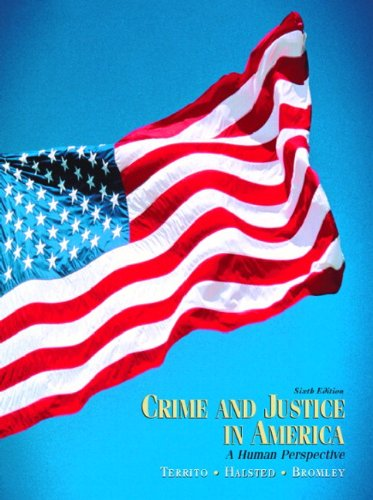 Crime and Justice in America: A Human Perspective (6th Edition): Territo, Leonard J.; Halsted, ...