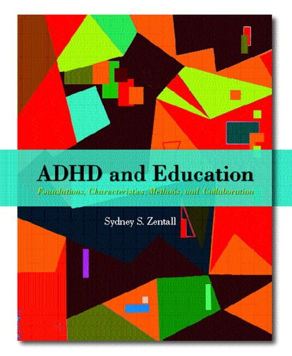 9780130981738: ADHD and Education: Foundations, Characteristics, Methods, and Collaboration