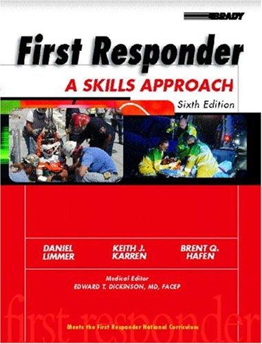 First Responder: A Skills Approach: Daniel Limmer, Brent