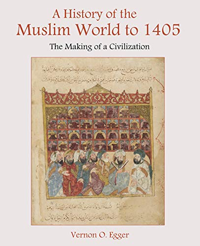 9780130983893: A History of the Muslim World to 1405: The Making of a Civilization