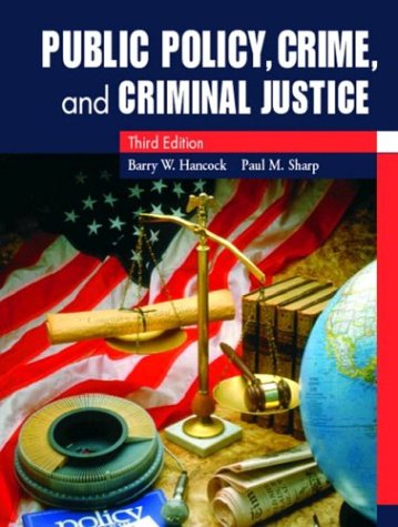9780130984098: Public Policy, Crime, and Criminal Justice (3rd Edition)