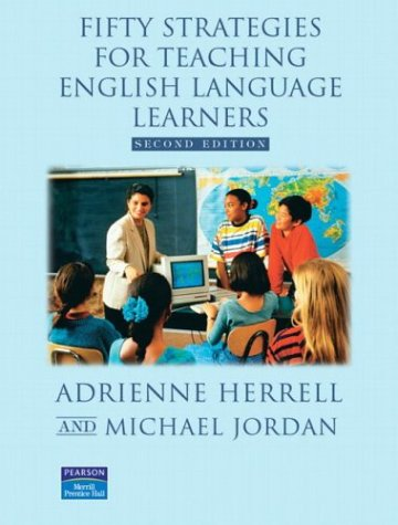 Fifty Strategies for Teaching English Language Learners,: Adrienne L. Herrell,
