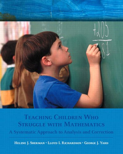 9780130984630: Teaching Children Who Struggle with Mathematics: A Systematic Approach to Analysis and Correction