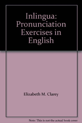 Inlingua: Pronunciation Exercises in English: Elizabeth M. Clarey,