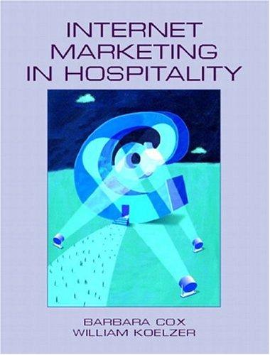 Internet Marketing in Hospitality: Barbara H. Cox,