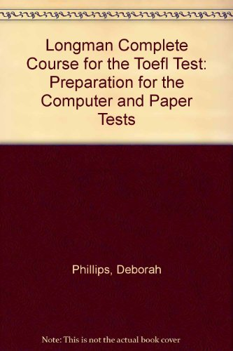 9780130984784: Longman Complete Course for the Toefl Test: Preparation for the Computer and Paper Tests