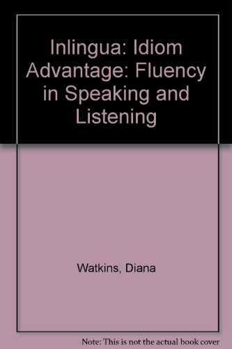 9780130984814: Inlingua: Idiom Advantage: Fluency in Speaking and Listening