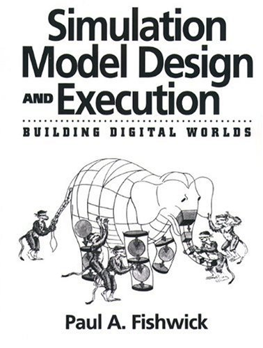 9780130986092: Simulation Model Design and Execution: Building Digital Worlds (Prentice-Hall International Series in Industrial & Systems Engineering)
