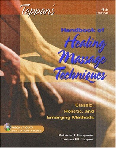 9780130987150: Tappan's Handbook of Healing Massage Techniques: Classic, Holistic and Emerging Methods (4th Edition)