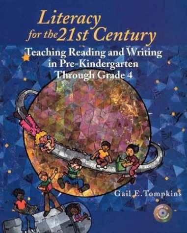 9780130987198: Literacy for the 21st Century: Teaching Reading and Writing in Pre-Kindergarten Through Grade 4