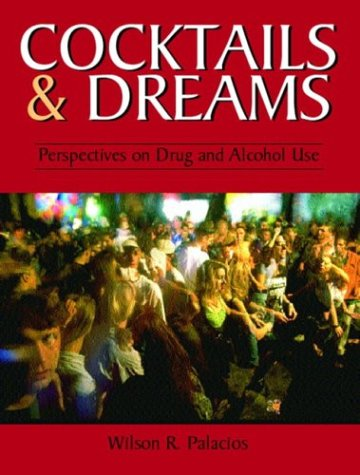 9780130987518: Cocktails and Dreams: Perspectives on Drug and Alcohol Use