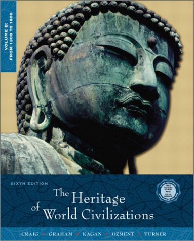 9780130988096: The Heritage of World Civilizations, Volume B: From 1300 to 1800 (6th Edition)