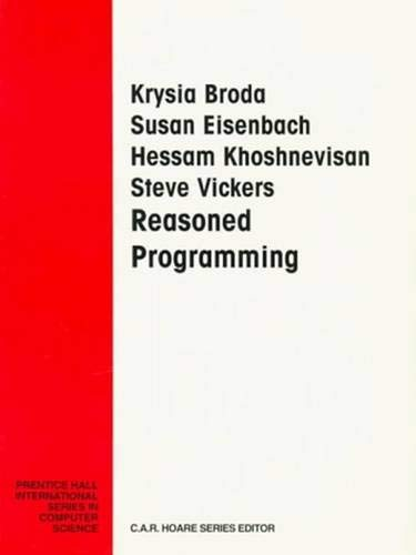 9780130988317: Reasoned Programming (Prentice-Hall International Series in Computer Science)