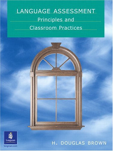 9780130988348: Language Assessment: Principles and Classroom Practices