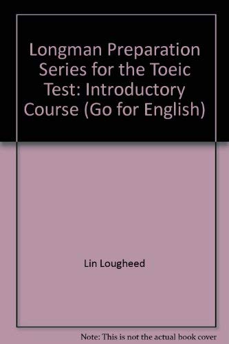 9780130988447: Longman Preparation Series for the Toeic Test: Introductory Course (Go for English)