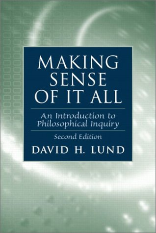 9780130988911: Making Sense of It All: An Introduction to Philosophical Inquiry (2nd Edition)