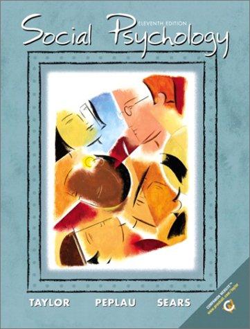 Social Psychology: Taylor, Shelley E.; Peplau, Anne L.; Sears, David O.
