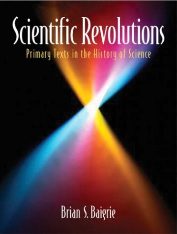 9780130990914: Scientific Revolutions: Primary Texts in the History of Science (v. 1)
