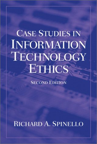 Case Studies in Information Technology Ethics (2nd: Richard A. Spinello