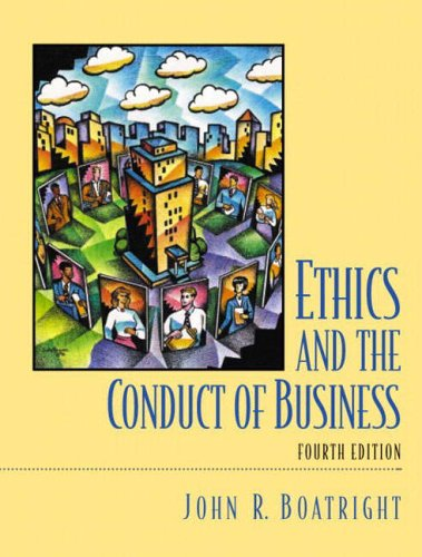 9780130991591: Ethics and the Conduct of Business