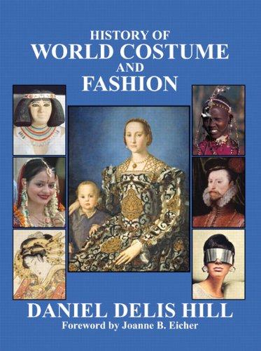 History of World Costume and Fashion (Fashion: Daniel Delis Hill