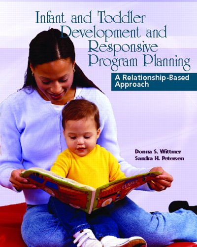 9780130992413: Infant and Toddler Development and Responsive Program Planning: A Relationship-Based Approach