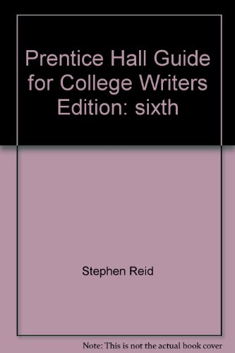 Prentice Hall Guide for College Writers: Stephen Reid