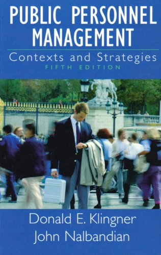 Public Personnel Management: Contexts and Strategies: Donald E. Klingner/ John Nalbandian