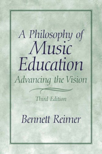 9780130993380: A Philosophy of Music Education: Advancing the Vision