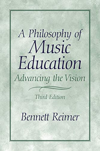 9780130993380: A Philosophy of Music Education: Advancing the Vision (3rd Edition)