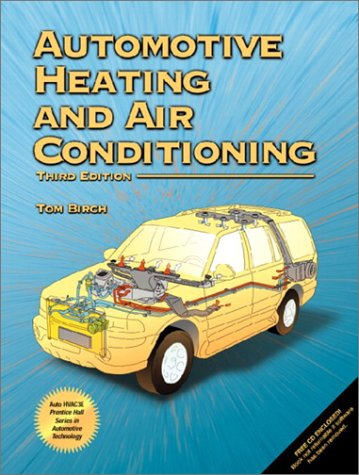9780130993663: Automotive Heating and Air Conditioning (3rd Edition)