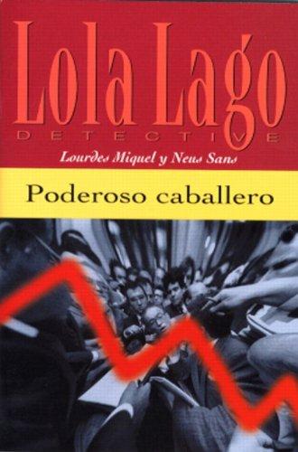 9780130993762: Poderoso Caballero (A1) (Lola Lago)