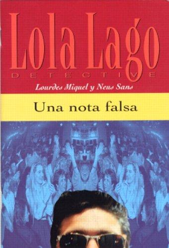 UNA NOTA FALSA:LOLA LAGO DETECTIVE: MIQUEL