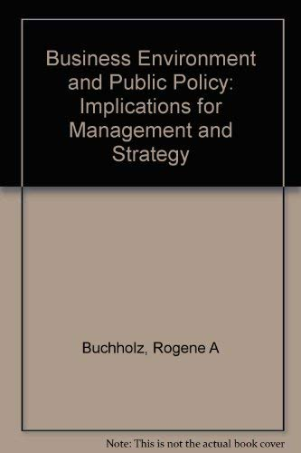9780130993915: Business Environment and Public Policy: Implications for Management and Strategy