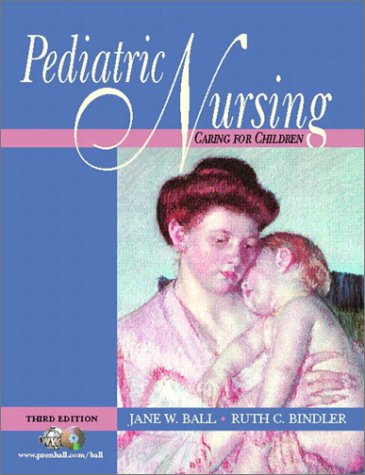 9780130994059: Pediatric Nursing: Caring for Children