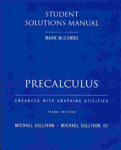 9780130994813: Precalculus Enhanced with Graphing Utilities Student Solutions Manual