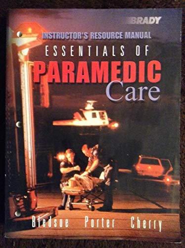 9780130995131: Brady Essentials of Paramedic Care: Instructor's Resource Manual