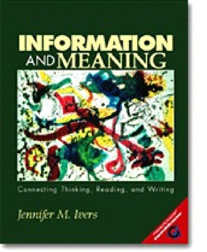 9780130995261: Information and Meaning: Connecting Thinking, Reading, and Writing